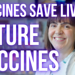 Vaccines Save Lives – Future Vaccines